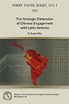 The Strategic Dimension of Chinese Engagement with Latin America