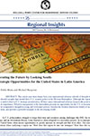 Securing the Future by Looking South: Strategic Opportunities for the United States in Latin America