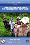 The United States and Central America: From Stopping Communism to Stopping Kids